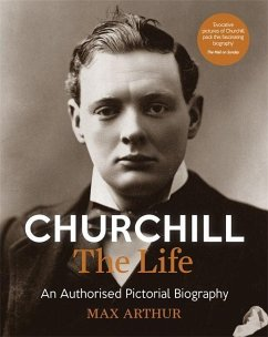 Churchill: The Life - Arthur, Max
