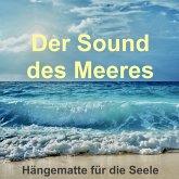 Der Sound des Meeres: Hängematte für die Seele (MP3-Download)