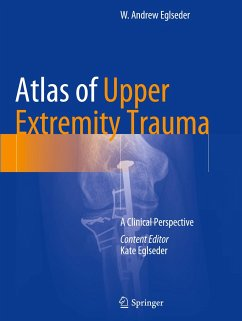 Atlas of Upper Extremity Trauma - Eglseder, W. Andrew
