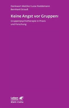 Keine Angst vor Gruppen! (eBook, PDF) - Mattke, Dankwart; Reddemann, Luise; Strauss, Bernhard