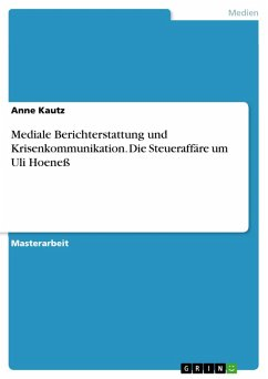 Mediale Berichterstattung und Krisenkommunikation. Die Steueraffäre um Uli Hoeneß (eBook, PDF)