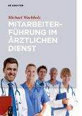 Mitarbeiterführung im ärztlichen Dienst (eBook, ePUB)
