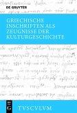 Griechische Inschriften als Zeugnisse der Kulturgeschichte (eBook, PDF)