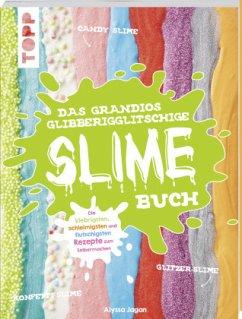 Das grandios glibberigglitschige Slime-Buch - Jagan, Alyssa