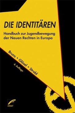 Die Identitären - Bruns, Julian; Glösel, Kathrin; Strobl, Natascha