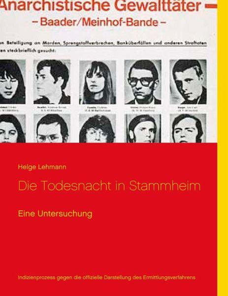 Die Todesnacht in Stammheim - Lehmann, Helge