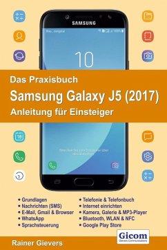 Das Praxisbuch Samsung Galaxy J5 (2017) - Anleitung für Einsteiger (eBook, PDF) - Gievers, Rainer
