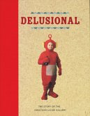 Delusional: The Story of the Jonathan Levine Gallery (Mängelexemplar)
