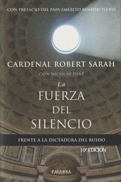 La fuerza del silencio: frente a la dictadura d...