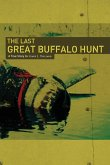 The Last Great Buffalo Hunt