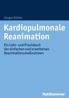 Kardiopulmonale Reanimation (eBook, ePUB) - Köhler, Jürgen
