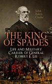 The King of Spades - Life and Military Carrier of General Robert E. Lee (eBook, ePUB)