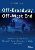 Off-Broadway/Off-West End. American Influence on the Alternative Theatre Movement in Britain 1956-1980