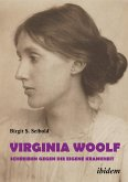 Virginia Woolf - Schreiben gegen die eigene Krankheit