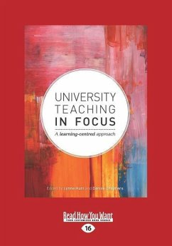 University Teaching in Focus: A Learning-Centred Approach (Large Print 16pt) - Hunt, Lynne; Chalmers, Denise