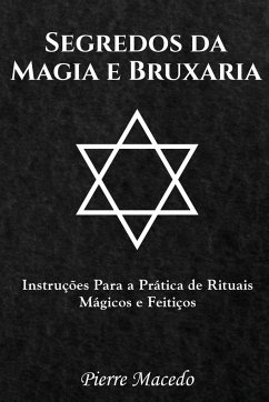 Segredos da Magia e Bruxaria - Macedo, Pierre