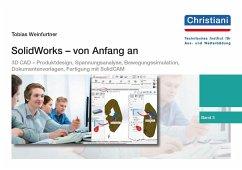 SolidWorks - von Anfang an - Weinfurtner, Tobias