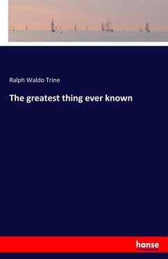 9783337221768 - Trine, Ralph Waldo: The greatest thing ever known - หนังสือ
