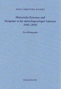 Historische Personen und Ereignisse in der deutschsprachigen Literatur 1945–2000