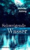 Schweigende Wasser / Katharina Klein und Eva Mertens Bd.1