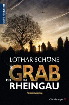 Ein Grab im Rheingau - Schöne, Lothar
