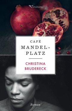 Café Mandelplatz (eBook, ePUB) - Brudereck, Christina