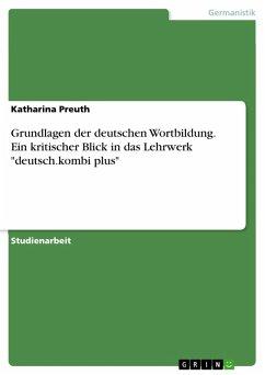 Grundlagen der deutschen Wortbildung. Ein kritischer Blick in das Lehrwerk
