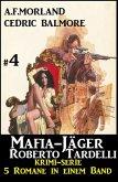 Mafia-Jäger Roberto Tardelli #4 - Krimi-Serie: 5 Romane in einem Band (eBook, ePUB)