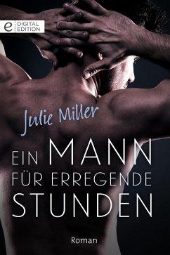 Ein Mann für erregende Stunden (eBook, ePUB) - Miller, Julie
