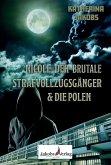 Nicole, der brutale Strafvollzugsgänger & die Polen (eBook, ePUB)