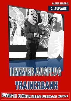 Letzter Ausflug Trainerbank (eBook, ePUB) - Strobel, Oliver