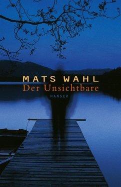 Der Unsichtbare (eBook, ePUB) - Wahl, Mats
