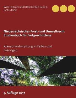 Niedersächsisches Forst- und Umweltrecht. Studienbuch für Fortgeschrittene (eBook, ePUB)
