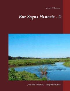 9788771880809 - Villadsen, Jens Erik; Villadsen, Verner: Bur Sogns Historie - 2 (eBook, ePUB) - Bog