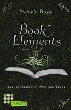 Das Geheimnis unter der Tinte / BookElements Bd.3 - Hasse, Stefanie