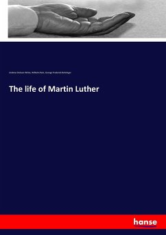 The life of Martin Luther