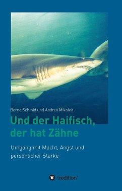 Und der Haifisch, der hat Zähne