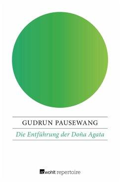 Die Entführung der Doña Agata (eBook, ePUB) - Pausewang, Gudrun