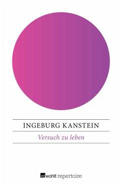 Versuch zu leben (eBook, ePUB) - Kanstein, Ingeburg