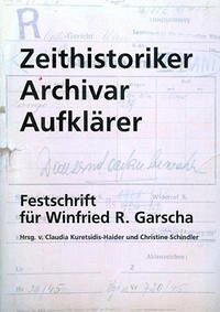 Zeithistoriker - Archivar - Aufklärer