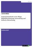 Expertenstandards in der Pflege. Begriffsbestimmung, Entwicklung und kritische Betrachtung