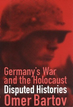 Germany's War and the Holocaust (eBook, ePUB) - Bartov, Omer