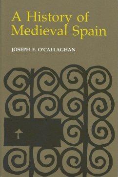 A History of Medieval Spain (eBook, ePUB) - O'Callaghan, Joseph F.