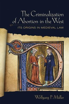 The Criminalization of Abortion in the West (eBook, ePUB) - Müller, Wolfgang P.