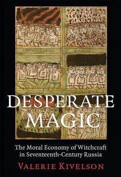 Desperate Magic (eBook, ePUB) - Kivelson, Valerie A.