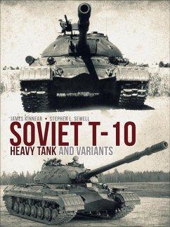 Soviet T-10 Heavy Tank and Variants (eBook, PDF) - Kinnear, James; Sewell, Stephen
