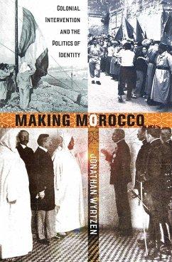 Making Morocco (eBook, ePUB)