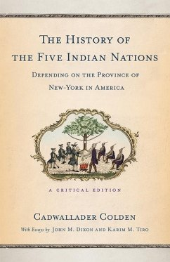 The History of the Five Indian Nations Depending on the Province of New-York in America (eBook, ePUB)
