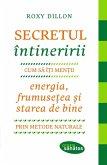 Secretul întineririi. Cum sa-¿i men¿ii energia, frumuse¿ea ¿i starea de bine prin metode naturale (eBook, ePUB)