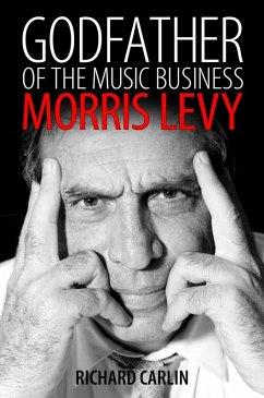 Godfather of the Music Business (eBook, ePUB) - Carlin, Richard